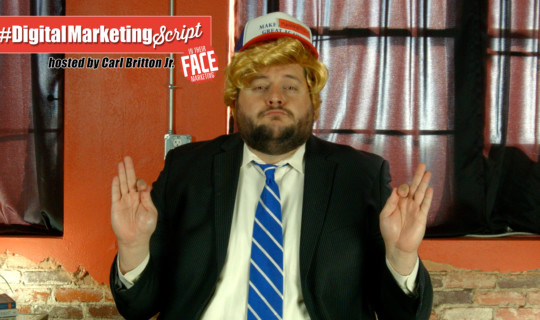 #DigitalMarketingScript Episode 29: Make Marketing Great Again!