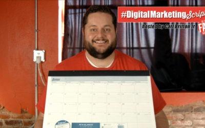 #DigitalMarketingScript Episode 33: Getting Your Calendar Ready!