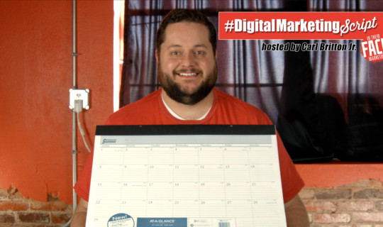 #DigitalMarketingScript Episode 33: Getting Your Calendar Ready!