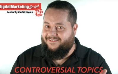 #DigitalMarketingScript Episode 42: Controversial Subjects
