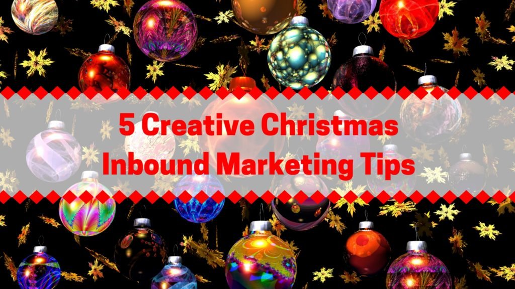 5 Creative Christmas Inbound Marketing Tips